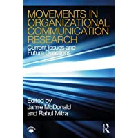 Movements in Organizational Communication Research: Current Issues and Future Directions