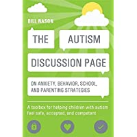 The Autism Discussion Page on anxiety, behavior, school, and parenting strategies: A toolbox for helping children with…