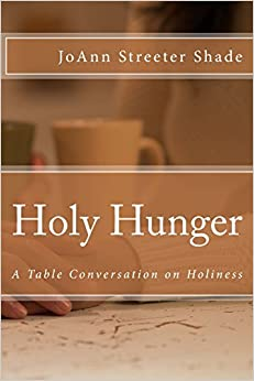 Holy Hunger: A Table Conversation on Holiness: Volume 1 (Dinner Table Conversations)