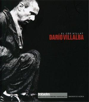 Descargar Libro Dario Villalba. El Cos Aïllat: Trobades Amb La Col·lecció Martínez Guerricabeitia Darío Villalba Flórez