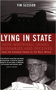 Book Lying in State: How Whitehall Denies, Dissembles and Deceives - From the Chinook Crash to the Kelly Affair
