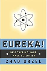 Eureka: Discovering Your Inner Scientist Paperback