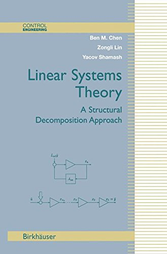 Linear Systems Theory: A Structural Decomposition Approach (Control Engineering)