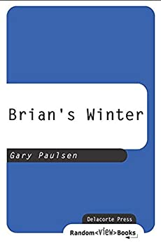 Book is: Brians Winter Book by: Gary Paulsen - PowerPoint PPT Presentation
