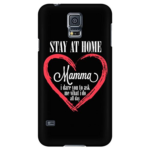 JoyHip.com Stay At Home Mamma I Dare You To Ask Me What I Do All Day Phone Case Galaxy S5