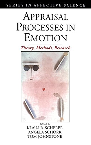 Appraisal Processes in Emotion: Theory, Methods, Research (Series in Affective Science)