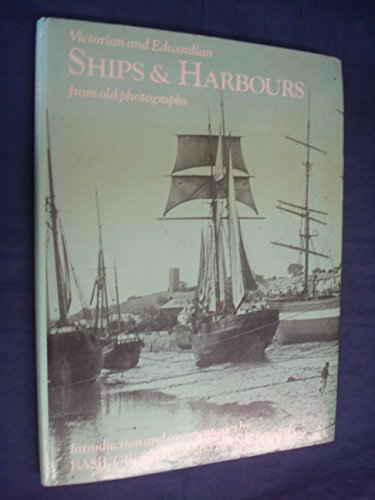 Ships and Harbours from Old Photographs