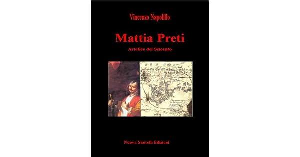 Mattia Preti: Artefice del Seicento (Italian Edition)