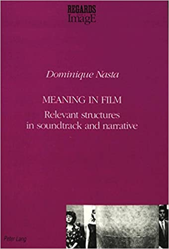 Book Meaning in Film: Relevant Structures in Soundtrack and Narrative (Regards sur l'image)