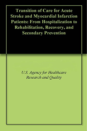 Download Transition of Care for Acute Stroke and Myocardial Infarction Patients: From Hospitalization to Rehabilitation, Recovery, and Secondary Prevention Pdf