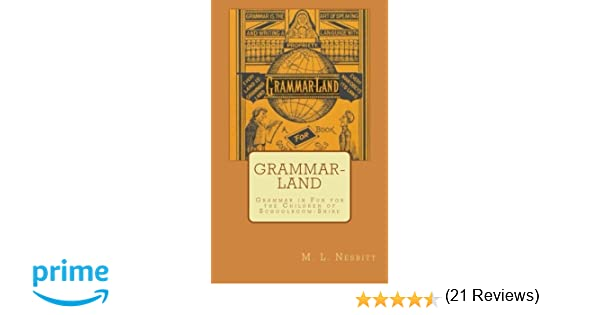 Grammar-Land: Grammar in Fun for the Children of Schoolroom-Shire ...