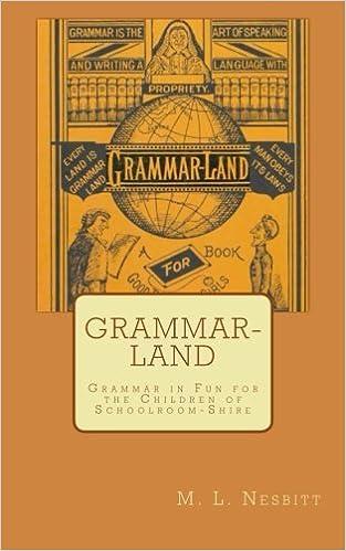 Grammar-Land: Grammar in Fun for the Children of Schoolroom-Shire ...