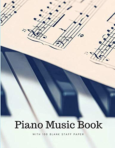 Piano Music Book With 100 Blank Staff Paper: Easy to Use Piano Book For Beginners or Intermediate Level, Kids or Adults, Essential for Piano Music Lesson, Blank Sheet Music Used To Learn Piano