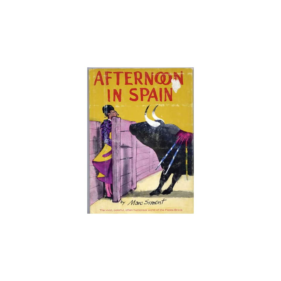 Afternoon in Spain (The Vivid, Colorful, Often Humorous World of the Fiesta Brava)