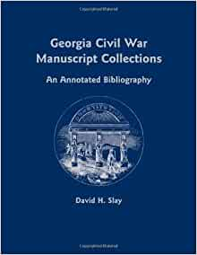 georgia civil war manuscript collections an annotated bibliography Collection civil war maps description derived from published bibliography inset: portion of georgia available also through the library of congress web site.