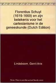 Florentius Schuyl (1619-1669) en zijn betekenis voor het cartesianisme
