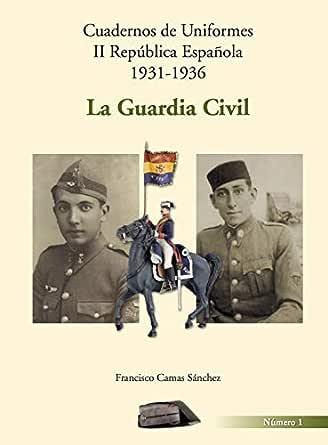 Cuadernos de Uniformes II República Española 1931.1936. La Guardia ...