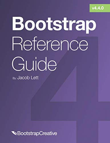 Bootstrap Reference Guide: Bootstrap 4 and 3 Cheat Sheets Collection (Bootstrap 4 Quick Start) (Building Web Apps With Wordpress)
