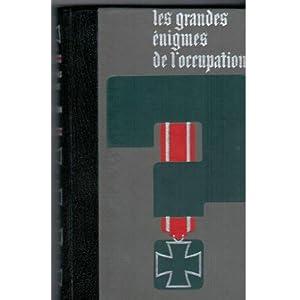 Les grandes énigmes de l'Occupation - Intégrale par Dumont