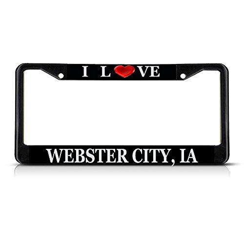 Sign Destination Metal License Plate Frame Solid Insert I Love Heart Webster City, Ia Car Auto Tag Holder - Black 2 Holes, Set of 2]()
