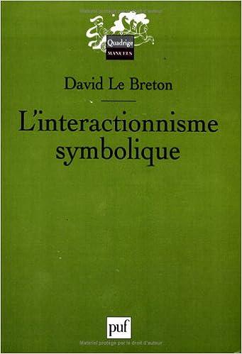 interactionnisme symbolique l nouvelle edition