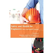 Safety and Health for Engineers: Basic and Applied Concepts