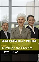 Crash Course in I.E.P. Meetings: A Primer for Parents