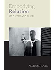 Embodying Relation: Art Photography in Mali