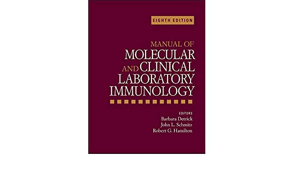 Manual of Molecular and Clinical Laboratory Immunology (ASM Books) - Kindle  edition by Detrick, Barbara, Hamilton, Robert G., Schmitz, John L..  Professional & Technical Kindle eBooks @ Amazon.com.
