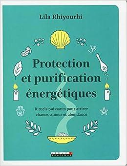 Amazon Fr Protection Et Purification Energetiques Billet Pauline Rhiyourhi Lila Livres