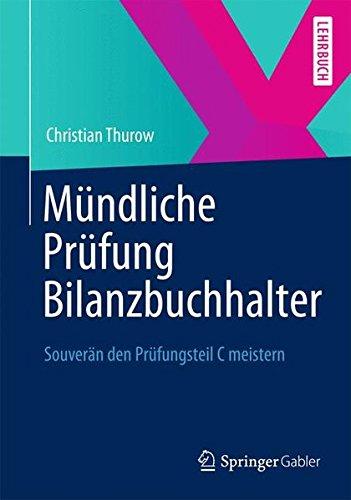 Mündliche Prüfung Bilanzbuchhalter (IHK): Souverän den Prüfungsteil C Meistern (German Edition)