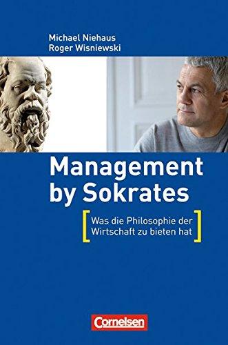 Stand alone: Management by Sokrates: Was die Philosophie der Wirtschaft zu bieten hat (Cornelsen Scriptor Wirtschaftssachbücher)