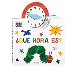 Eric Carle - Spanish: Que hora es?: Eric Carle: 9788416126439: Amazon.com: Books