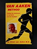The Van Aaken Method, Ernst Van Aaken, 0890370702