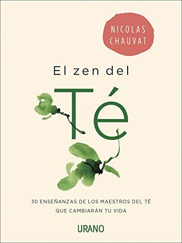 El zen del te (Spanish Edition) by Nicolas Chauvat