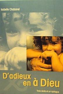 D'adieux en à Dieu : trois récits et un épilogue, Chabanel, Isabelle