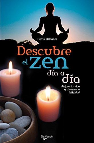 Download Descubre el zen dia a dia. Mejora tu vida y alcanza la felicidad (Spanish Edition) ebook