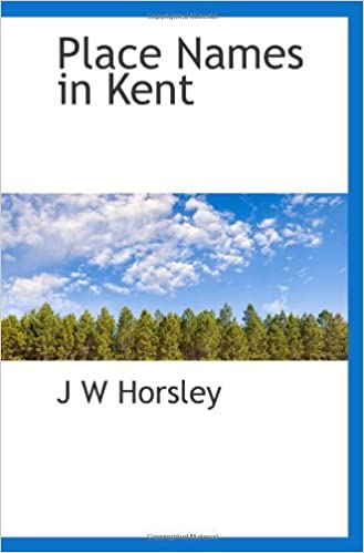 Place Names in Kent by J W Horsley (2009-12-08)