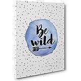 Be Wild Motivational Canvas Wall Art