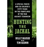 Hunting the Jackal - Special Forces & CIA Soldier's Fifty Years on the Frontlines of the War Against Terrorism (04) by…