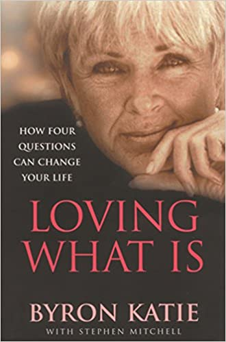 Buy Loving What Is How Four Questions Can Change Your Life Book