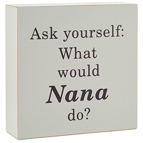Hallmark What Would Nana Do Wood Quote Sign, 4x4 Plaques & Signs Family