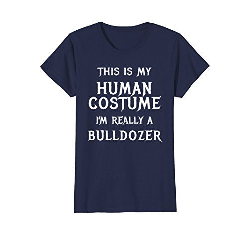 Womens I'm Really a Bulldozer Halloween Costume Shirt Easy Funny Small Navy