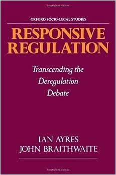 Book Responsive Regulation: Transcending the Deregulation Debate (Oxford Socio-Legal Studies) by Ian Ayres (1995-02-16)