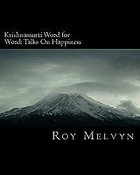 Krishnamurti Word for Word: Talks On Happiness