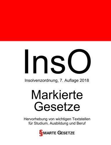 InsO, Insolvenzordnung, Smarte Gesetze, Markierte Gesetze: Hervorhebung von wichtigen Textstellen für Studium, Ausbildung und Beruf