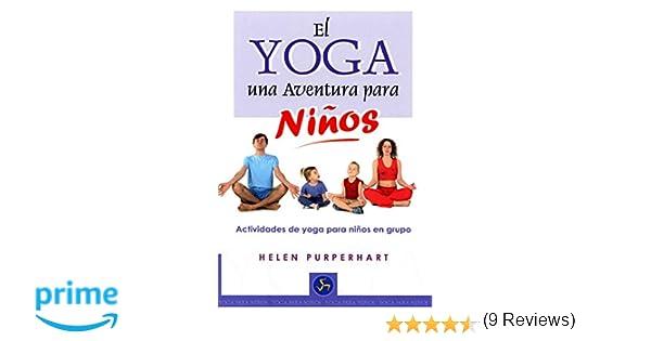 El Yoga. Una Aventura Para Niños: Actividades de yoga para ...