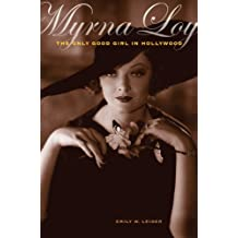 Myrna Loy: The Only Good Girl in Hollywood
