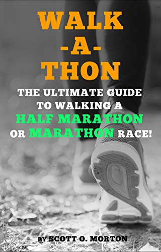 Pdf Outdoors Walk-a-thon: The Ultimate Guide to Walking a Half Marathon or Marathon Race! (Supercharge Your Walking Life Book 3)