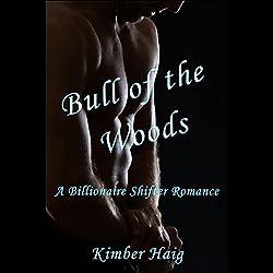 Bull of the Woods - A Billionaire Shifter Romance
